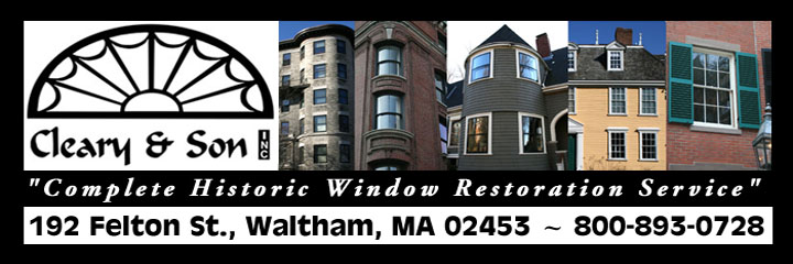 Wood Window Restoration Contractor, Serving Boston and Southern New England - Cleary and Son, Inc.